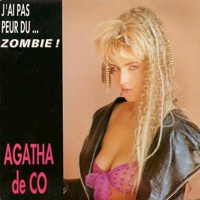 Coup d'oeil sur...  Agatha de Co - J'ai pas peur du... zombie (1989)