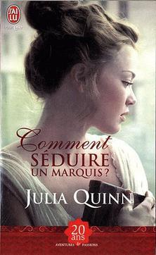 Comment séduire un Marquis de Julia Quinn