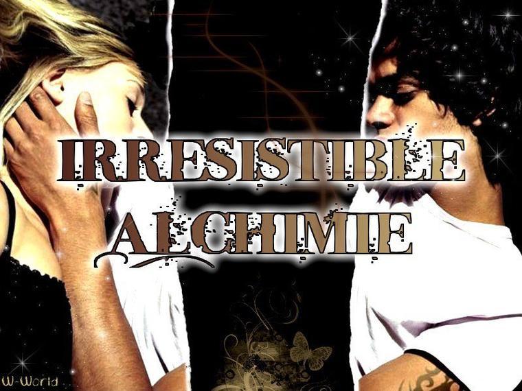 Irrésistible Alchimie Tome 1
