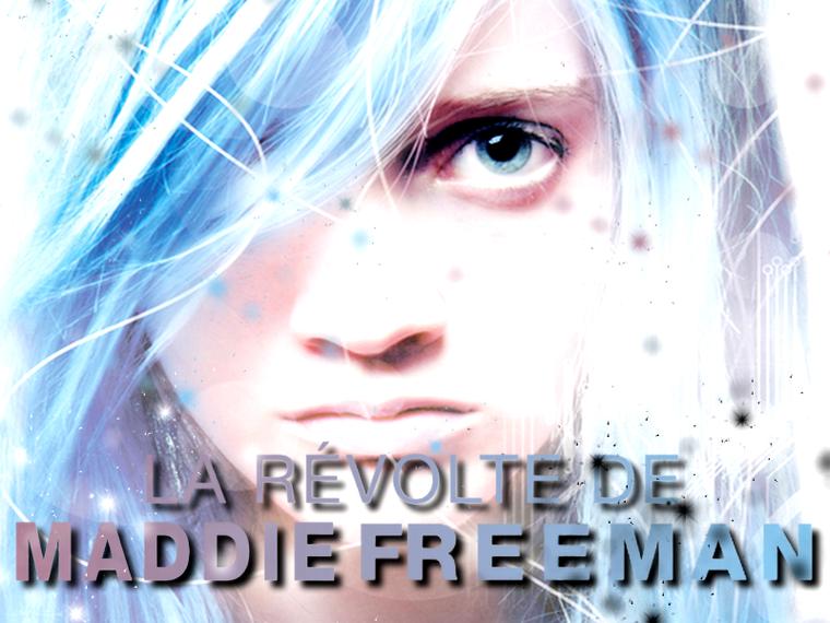 La R�volte De Maddie Freeman Tome 1 : La R�volte De Maddie Freeman
