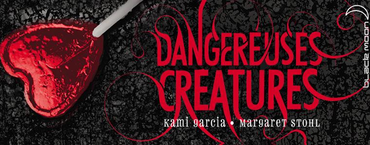 TRAILER : DANGEREUSES CRÉATURES T.1 de Kami Garcia & Margaret Stohl