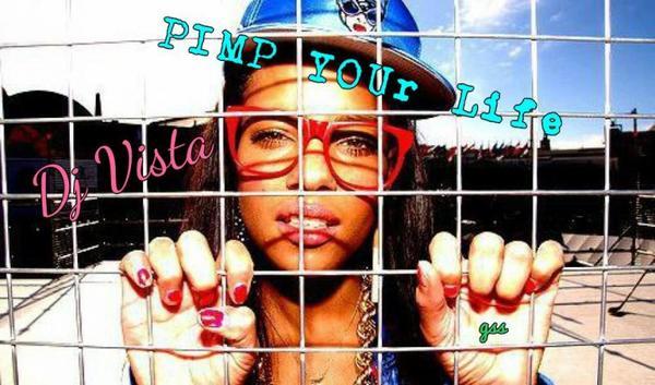 GSS / Dj Vista - Pimp your life (GSS)2K13 (2013)