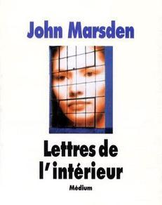 Lettres de l'int�rieur - John Marsden