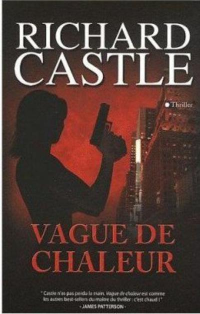 'Nikki Heat, tome 1 : Vague de chaleur' de Richard Castle