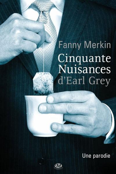 'Cinquante nuissances d'Earl Grey' de Fanny Merkin