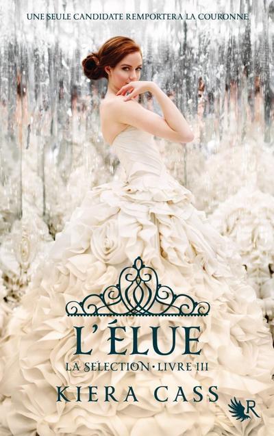 'La Sélection, tome 3 : L'Elue' de Kiera Cass