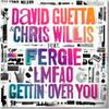 Gettin' Over You (Chris Willis feat Fergie & LMFAO)