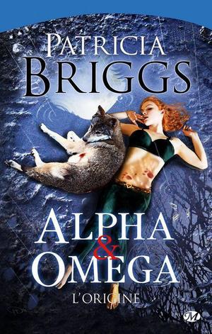 BRIGGS Patricia, Alpha & Om�ga : L'origine