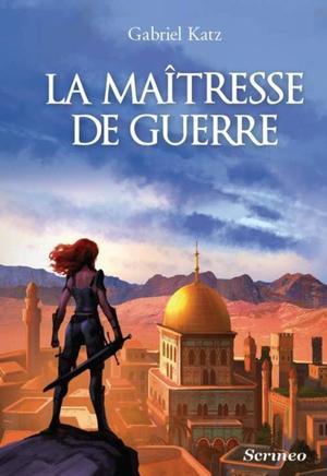 KATZ Gabriel, La Ma�tresse de Guerre