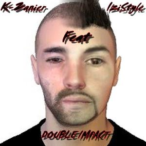 Projet de K-Zanier en cours / Double Impact feat IziStyle (2012)