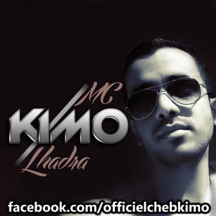 mc kimo cheb kimo 2013 lhadra  / mc kimo 2013 cheb kimo - lhadra كلمات والحان MC Kimo (2013)