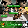 Aventura ft Wisin y Yandel _ Akon All up to You  / Aventura ft Wisin y Yandel _ Akon All up to You 2oo9 (2009)