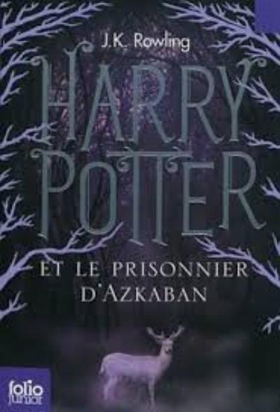 'Harry Potter, tome 3 : Harry Potter et le prisonnier d'Azkaban' de J.K. Rowling