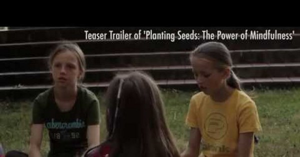 Planting Seeds- The Power of Mindfulness Extended Trailer - YouTube.mp4