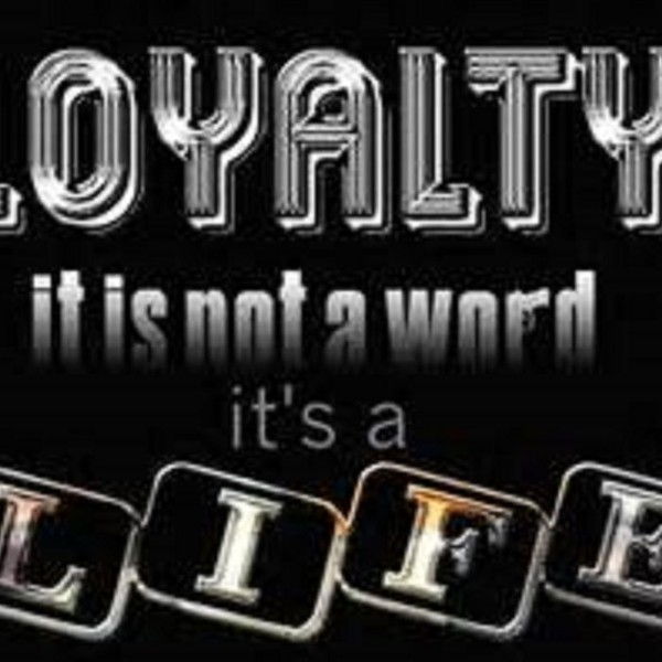 Loyalty, by Mista Cade aka Prodigal Sun