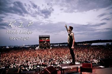 RIP Mitch Lucker .