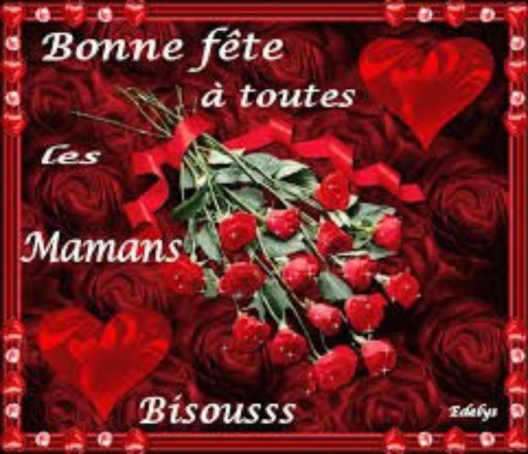Bonne fetes à toutes les mamans de mes ami(e)s et toutes les mamans du monde