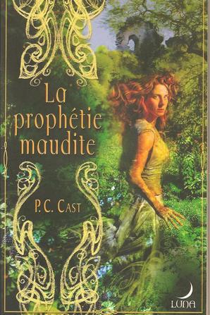Tome 1: La Prophétie Maudite de P.C. Cast