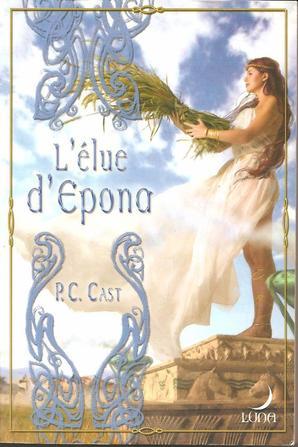 Tome 3 : L'élue d'Epona de P.C. Cast