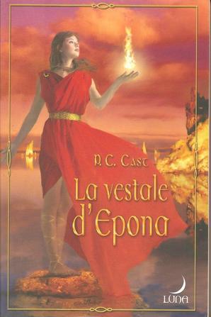 Tome 5 : La vestale d'Epona de P.C. Cast
