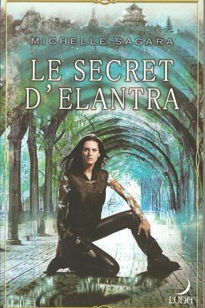 Tome 1 : Le Secret d'Elantra de Michelle Sagara