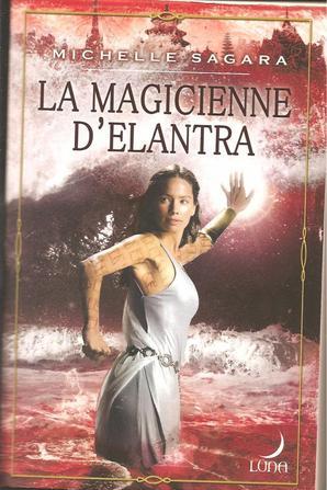 Tome 4: La Magicienne d'Elantra de Michelle Sagara
