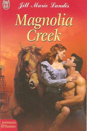 Magnolia Creek de Jill Marie Landis