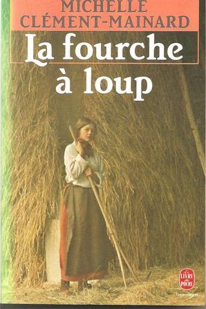 La fourche à loup de Michelle Clément-Mainard