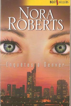 Enquêtes à Denver de Nora Roberts