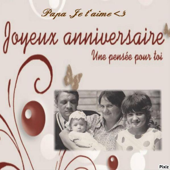 papa on te souhaite un joyeux anniversaire pour tes 63 on t'envoye 1000 baisers vers le ciel ans tu nous manque