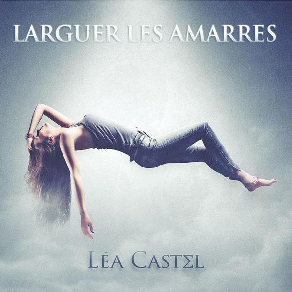 mon coup de coeur =) Léa Castel - Larguer les amarres