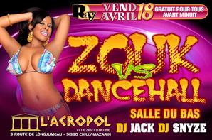 ☆☆ VENDREDI 18 AVRIL ☆☆  ☆ ZOUK VS DANCEHALL & CLASH FUNANA ☆