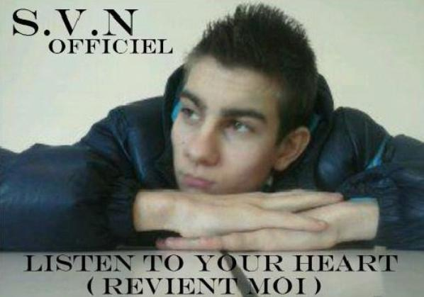 S.V.N Officiel - Listin To Your Heart ( Revient Moi ) Back Me, My Gril