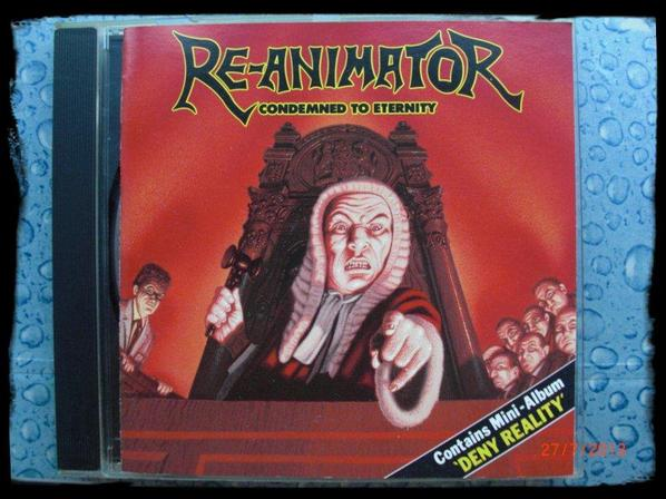 Re-animator - Condemned to Eternity/Deny Reality