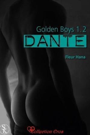 Golden Boys 1.1 et 1.2: Dante de Fleur Hana