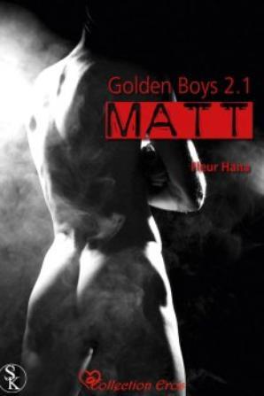 Golden Boy 2.1 et 2.2: Matt de Fleur Hana