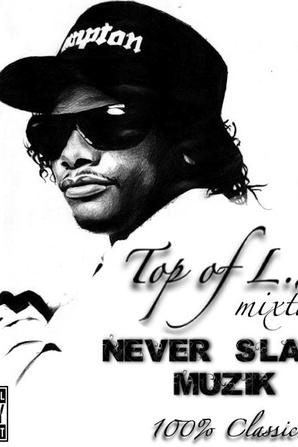 TOP OF L.A MIXAPE - NEVER SLAVE MUZIK
