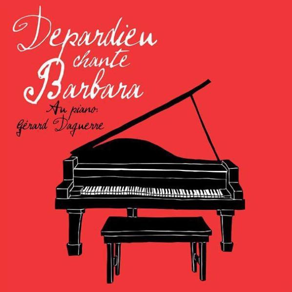 Depardieu chante Barbara 2017