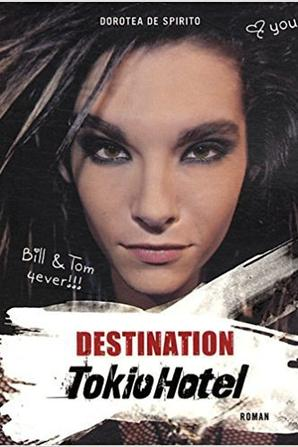"""Mon roman préféré """"Destination Tokio Hotel"""" de Dorotea De Spirito"""
