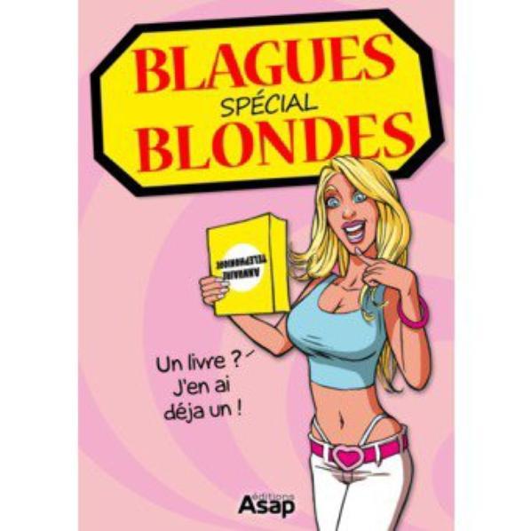 ha les blondes .....et leur humour ....m d r .