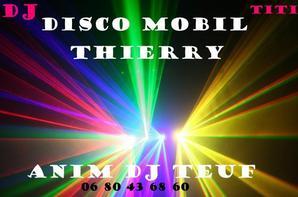animateur dj disco Mobil anim dj teuf Thierry votre animateur et dj pro