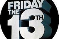 Vendredi 13, puisse le sort vous être favorable!
