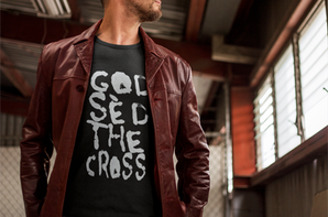 GOD SED THE CROSS