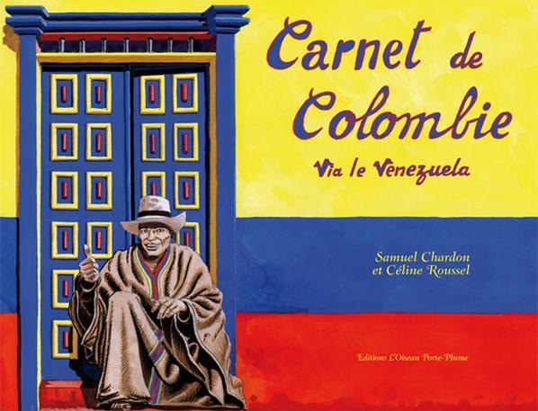 Carnet de Colombie, via le Venezuela