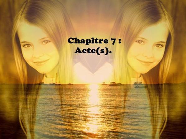 Tome 2 : Septième chapitre : Acte(s).