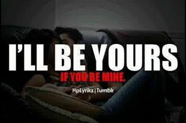 I'll be yours, if you be mine!