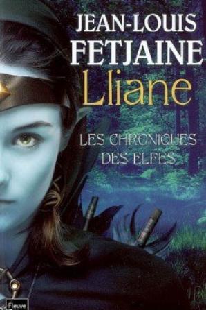 Les chroniques des Elfes, tome 1 : Lliane - Jean-Louis Fetjaine