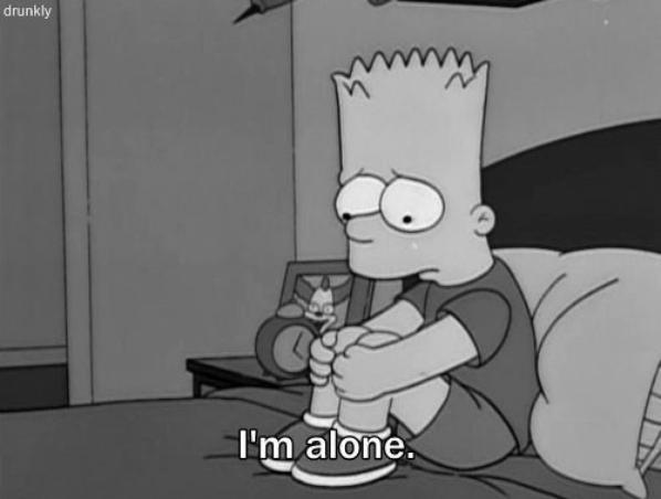 I'M ALONE...
