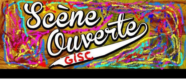 POUR INFO SCENE OUVERTE  Reservoir d 'Artistes :LE GISC Débarque à la porte Narbonnaise de la Cité  De Carcassonne