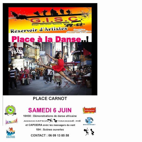 """Samedi 06 Juin  2015 Place a la danse  10H30  Danse africaine ,démonstration avec les messagers du vents""""Capoeira    Inscription :11H30 et scène ouverte à  18H00 Place Carnot à Carcassonne"""
